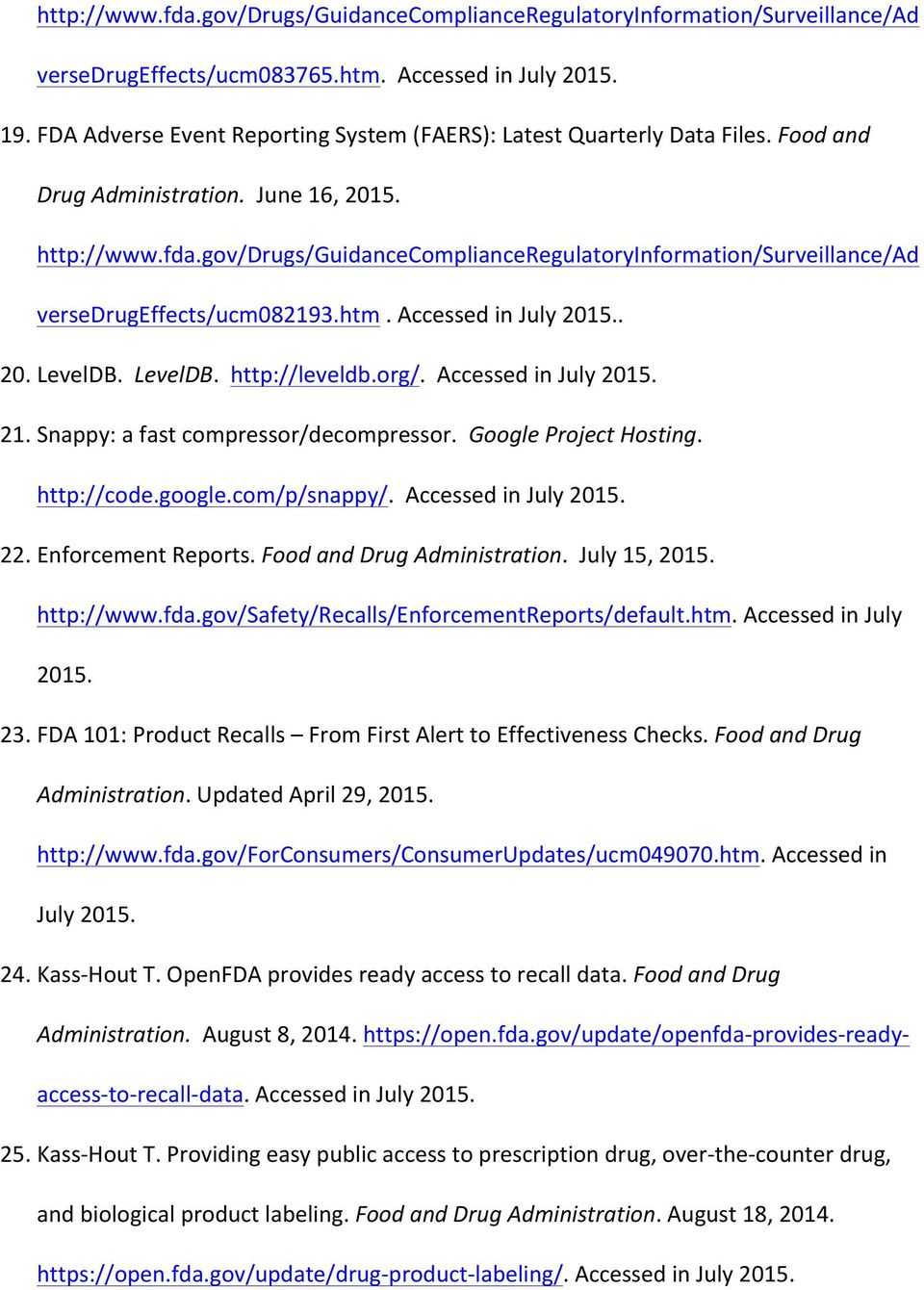 org/. 21. Snappy: a fast compressor/decompressor. Google Project Hosting. http://code.google.com/p/snappy/. 22. Enforcement Reports. Food and Drug Administration. July 15, 2015. http://www.fda.