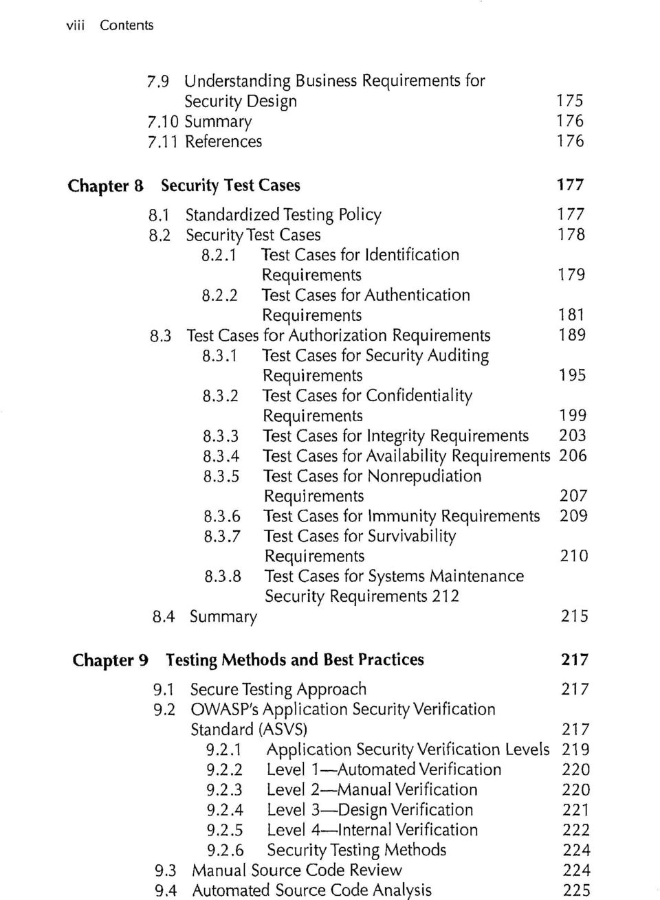 3.2 Test Cases for Confidentiality Requirements 199 8.3.3 Test Cases for Integrity Requirements 203 8.3.4 Test Cases for Availability Requirements 206 8.3.5 Test Cases for Nonrepudiation Requirements 207 8.