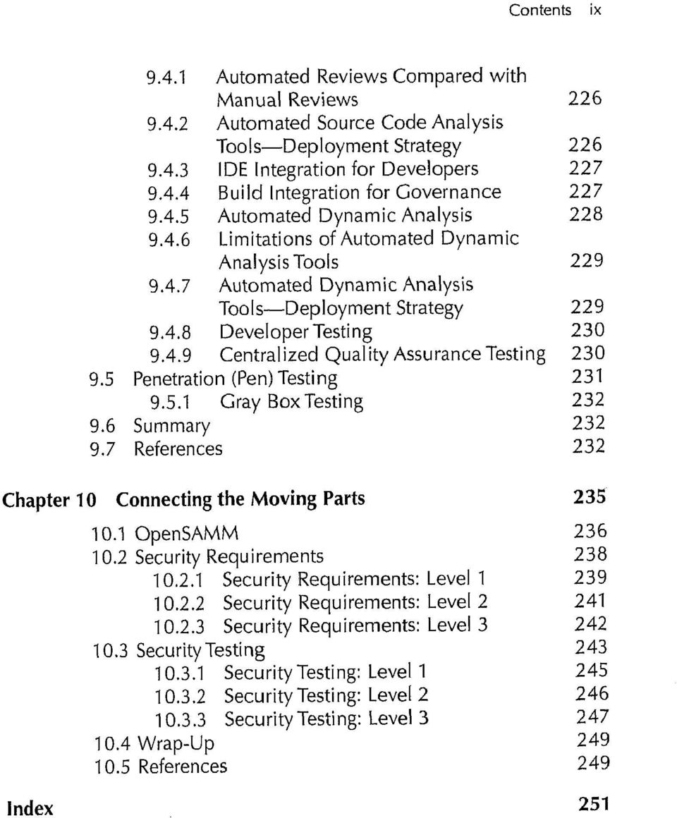 5 Penetration (Pen) Testing 231 9.5.1 Gray Box Testing 232 9.6 Summary 232 9.7 References 232 Chapter 10 Connecting the Moving Parts 235 10.1 OpenSAMM 236 10.