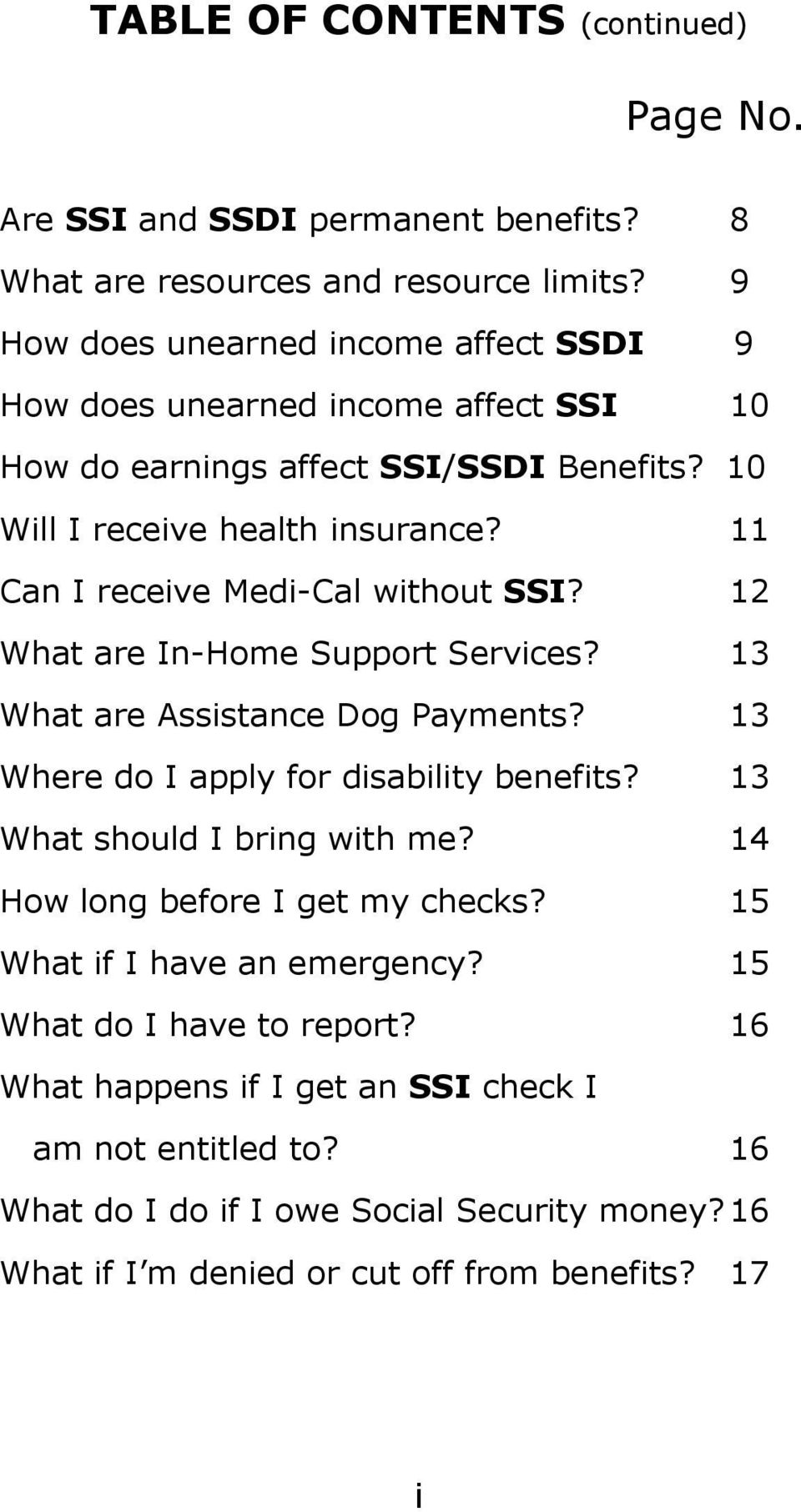 11 Can I receive Medi-Cal without SSI? 12 What are In-Home Support Services? 13 What are Assistance Dog Payments? 13 Where do I apply for disability benefits?