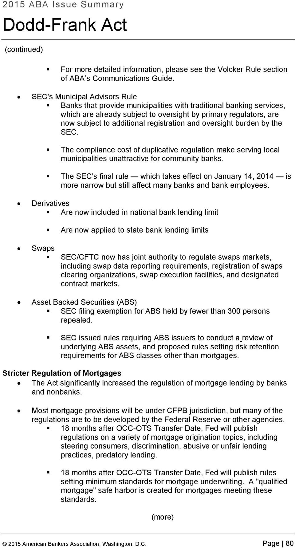 registration and oversight burden by the SEC. The compliance cost of duplicative regulation make serving local municipalities unattractive for community banks.