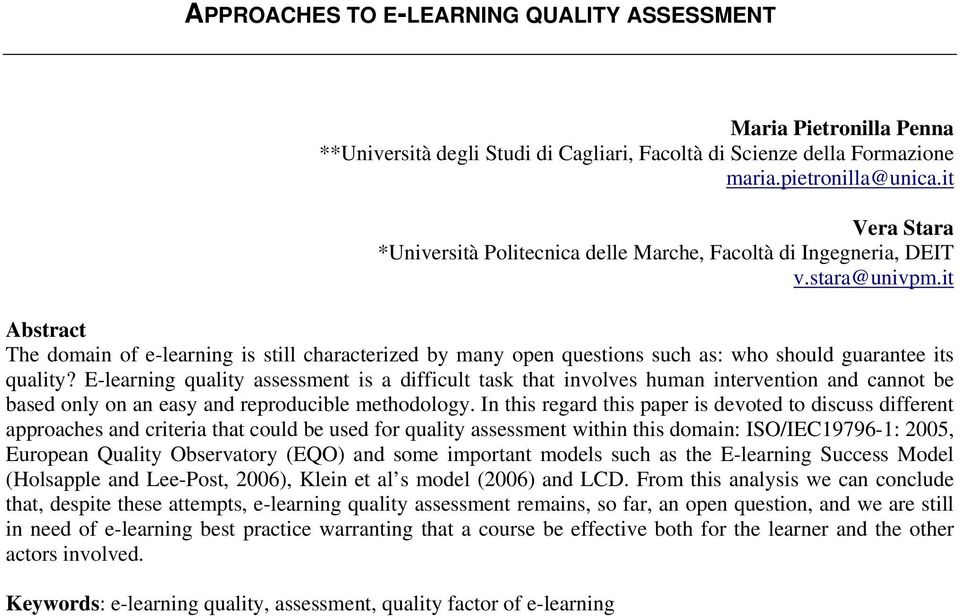 it Abstract The domain of e-learning is still characterized by many open questions such as: who should guarantee its quality?