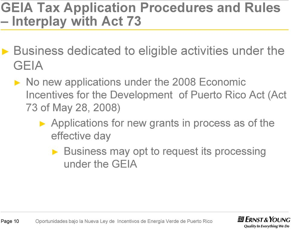 for the Development of Puerto Rico Act (Act 73 of May 28, 2008) Applications for new grants