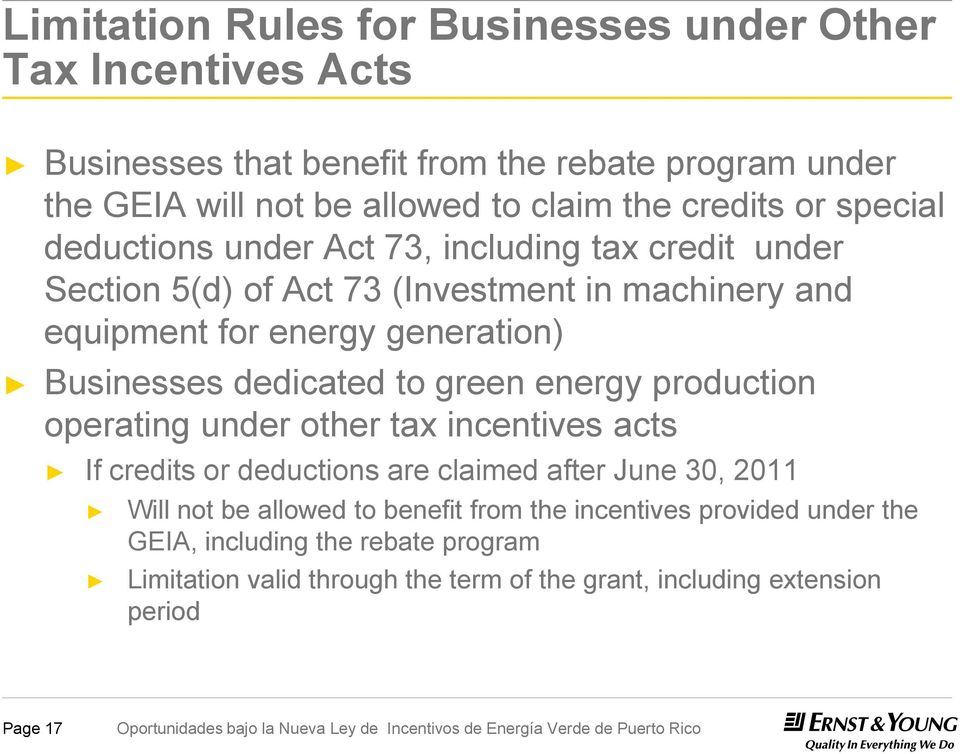 Businesses dedicated to green energy production operating under other tax incentives acts If credits or deductions are claimed after June 30, 2011 Will not be