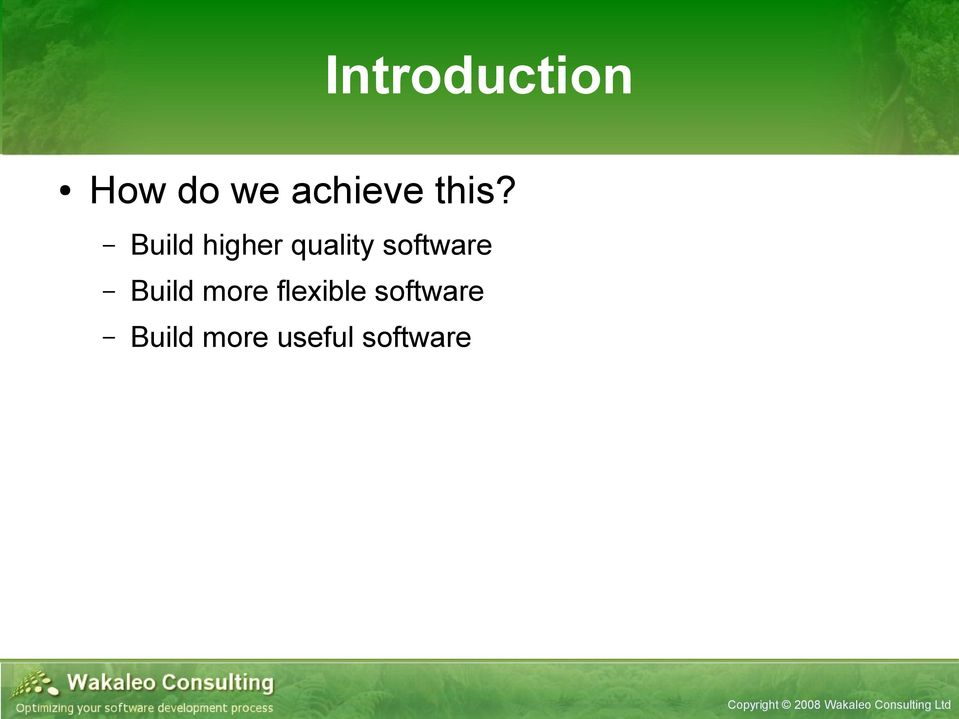 software Build more flexible