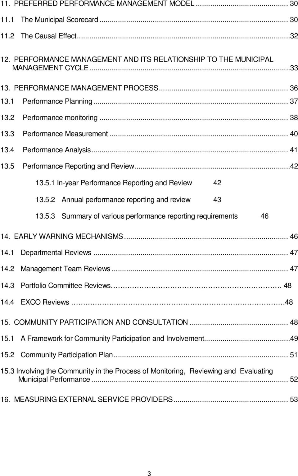 5 Performance Reporting and Review...42 13.5.1 In-year Performance Reporting and Review 42 13.5.2 Annual performance reporting and review 43 13.5.3 Summary of various performance reporting requirements 46 14.