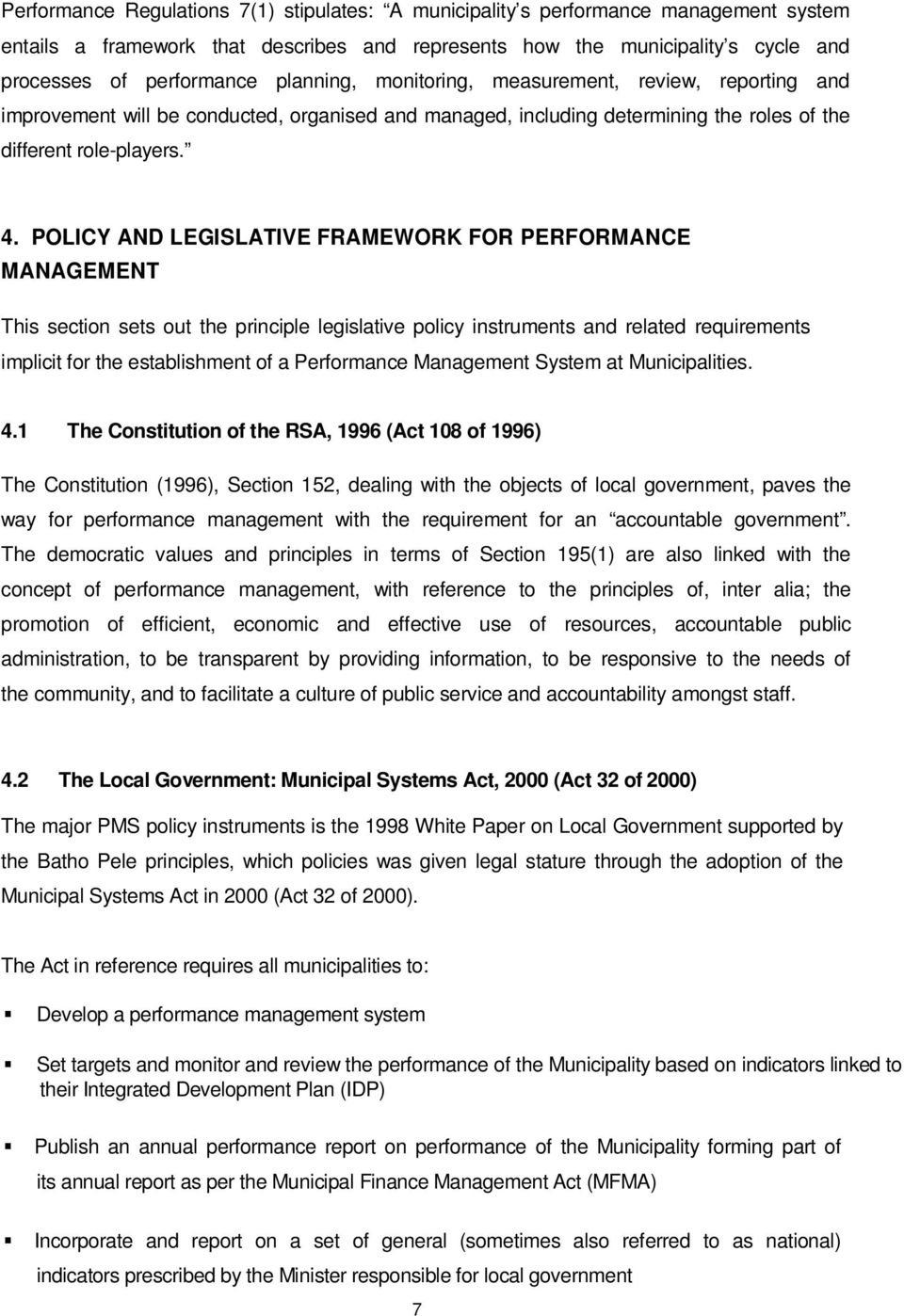 POLICY AND LEGISLATIVE FRAMEWORK FOR PERFORMANCE MANAGEMENT This section sets out the principle legislative policy instruments and related requirements implicit for the establishment of a Performance