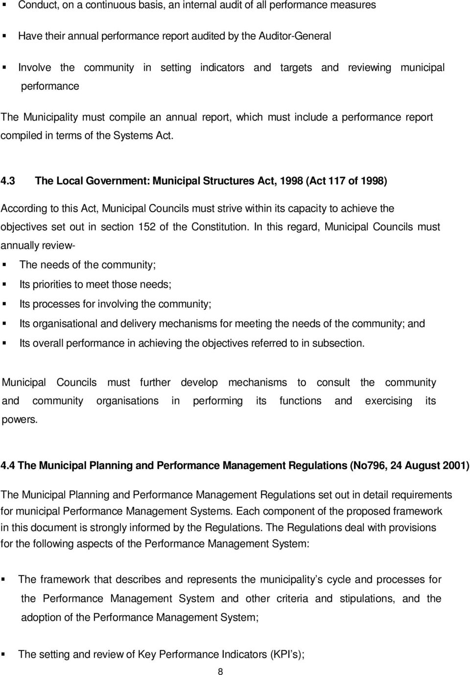 3 The Local Government: Municipal Structures Act, 1998 (Act 117 of 1998) According to this Act, Municipal Councils must strive within its capacity to achieve the objectives set out in section 152 of