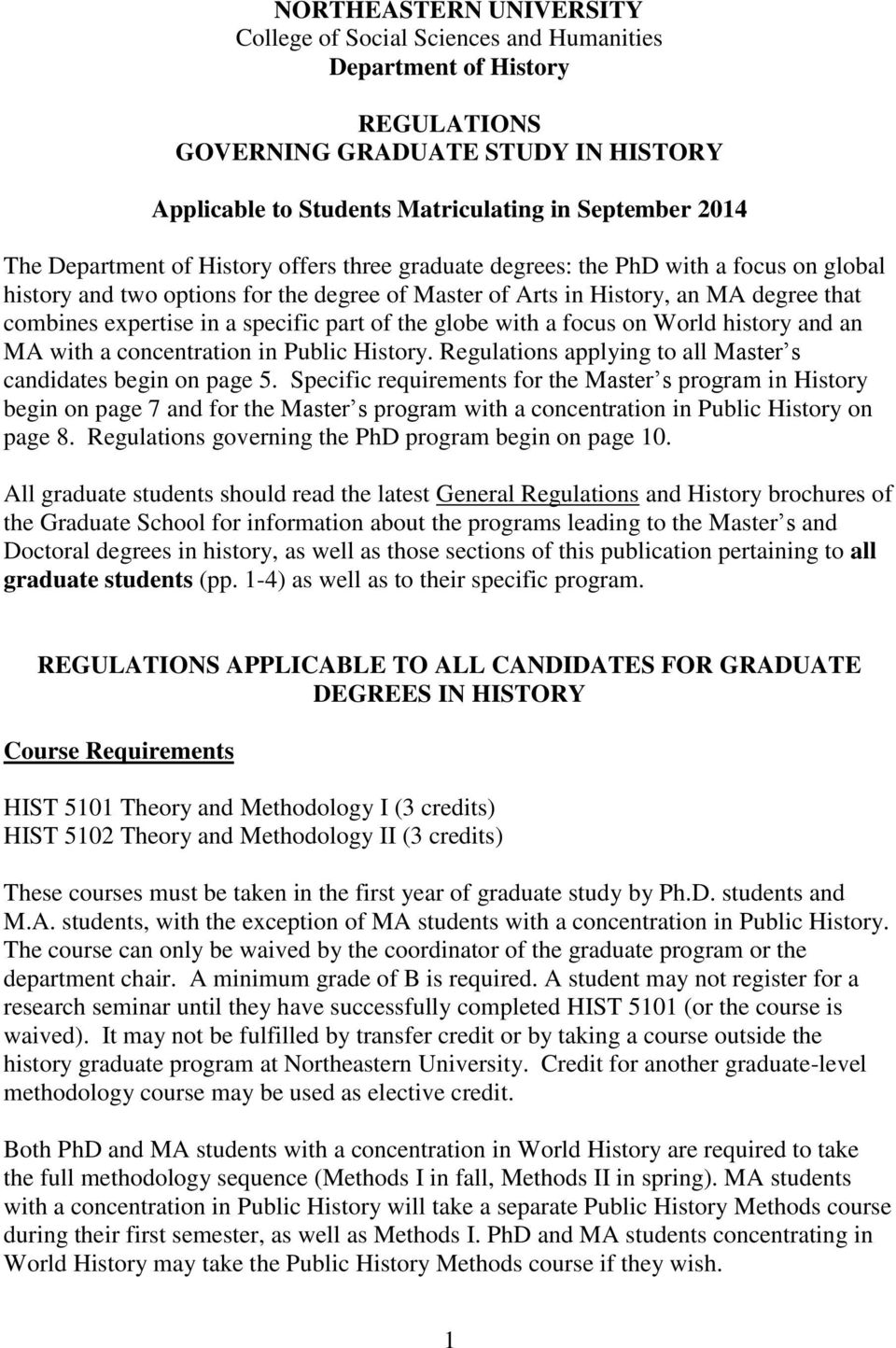 specific part of the globe with a focus on World history and an MA with a concentration in Public History. Regulations applying to all Master s candidates begin on page 5.