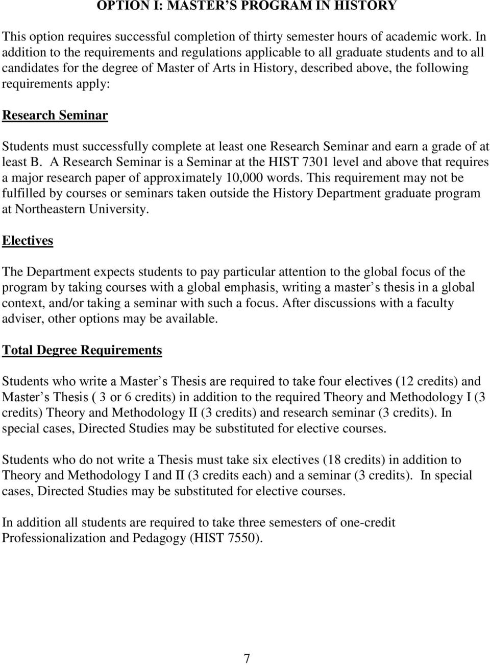 apply: Research Seminar Students must successfully complete at least one Research Seminar and earn a grade of at least B.