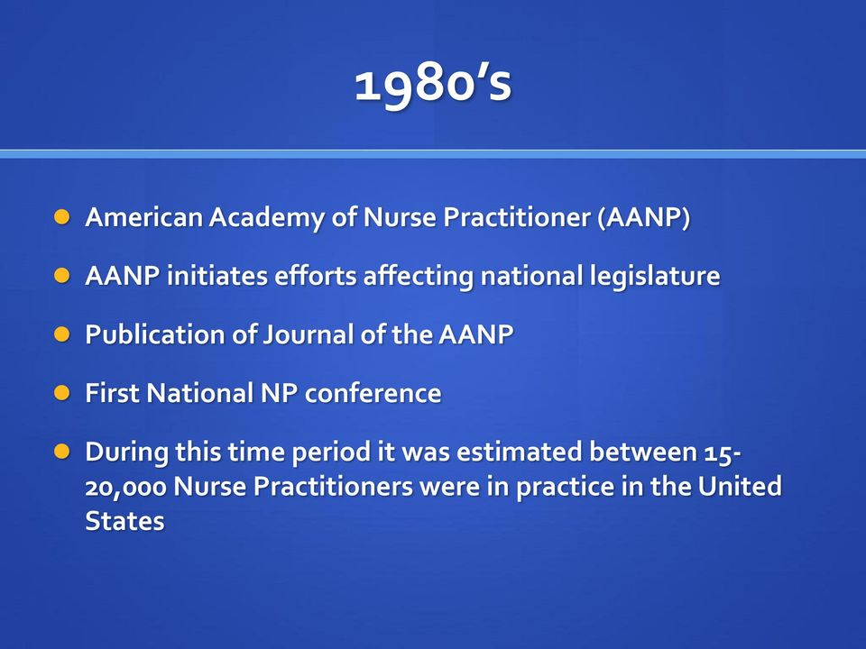 AANP First National NP conference During this time period it was