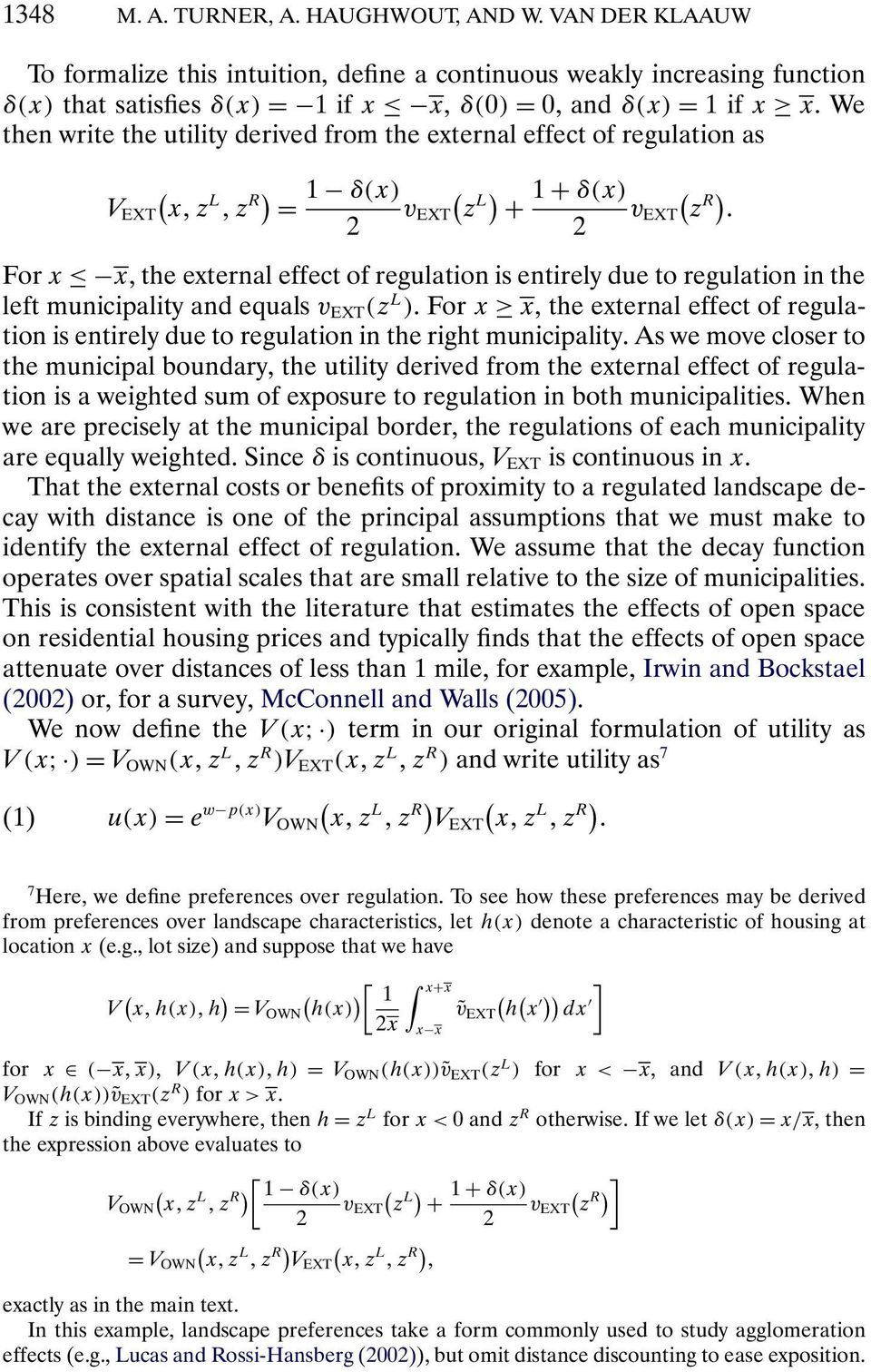 to regulation in the left municipality and equals v EXT z L ).Forx x, the external effect of regulation is entirely due to regulation in the right municipality.