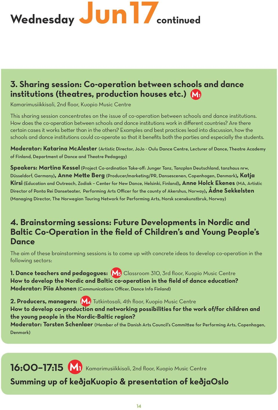 How does the co-operation between schools and dance institutions work in different countries? Are there certain cases it works better than in the others?
