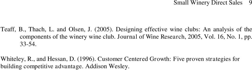 Journal of Wine Research, 2005, Vol. 16, No. 1, pp. 33-54. Whiteley, R., and Hessan, D.