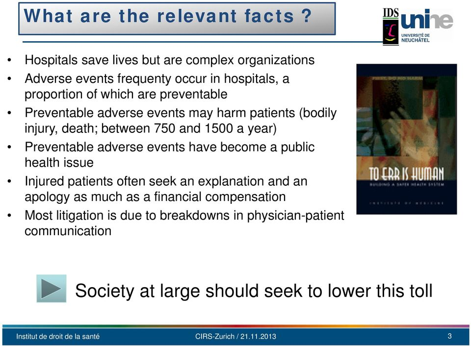 Preventable adverse events may harm patients (bodily injury, death; between 750 and 1500 a year) Preventable adverse events have