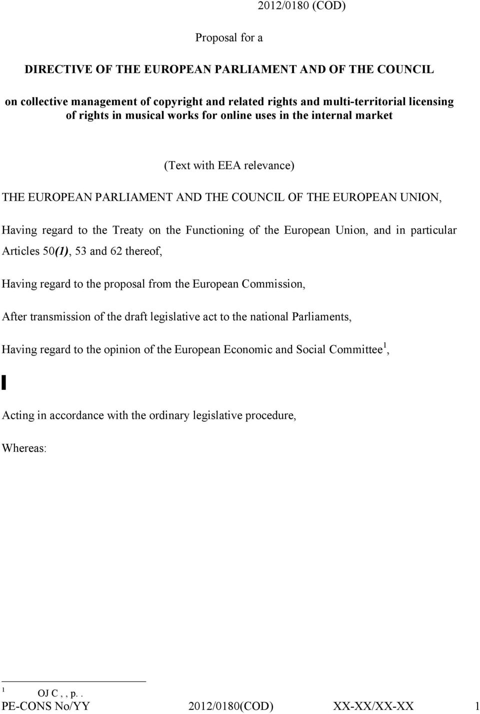 Union, and in particular Articles 50(1), 53 and 62 thereof, Having regard to the proposal from the European Commission, After transmission of the draft legislative act to the national Parliaments,