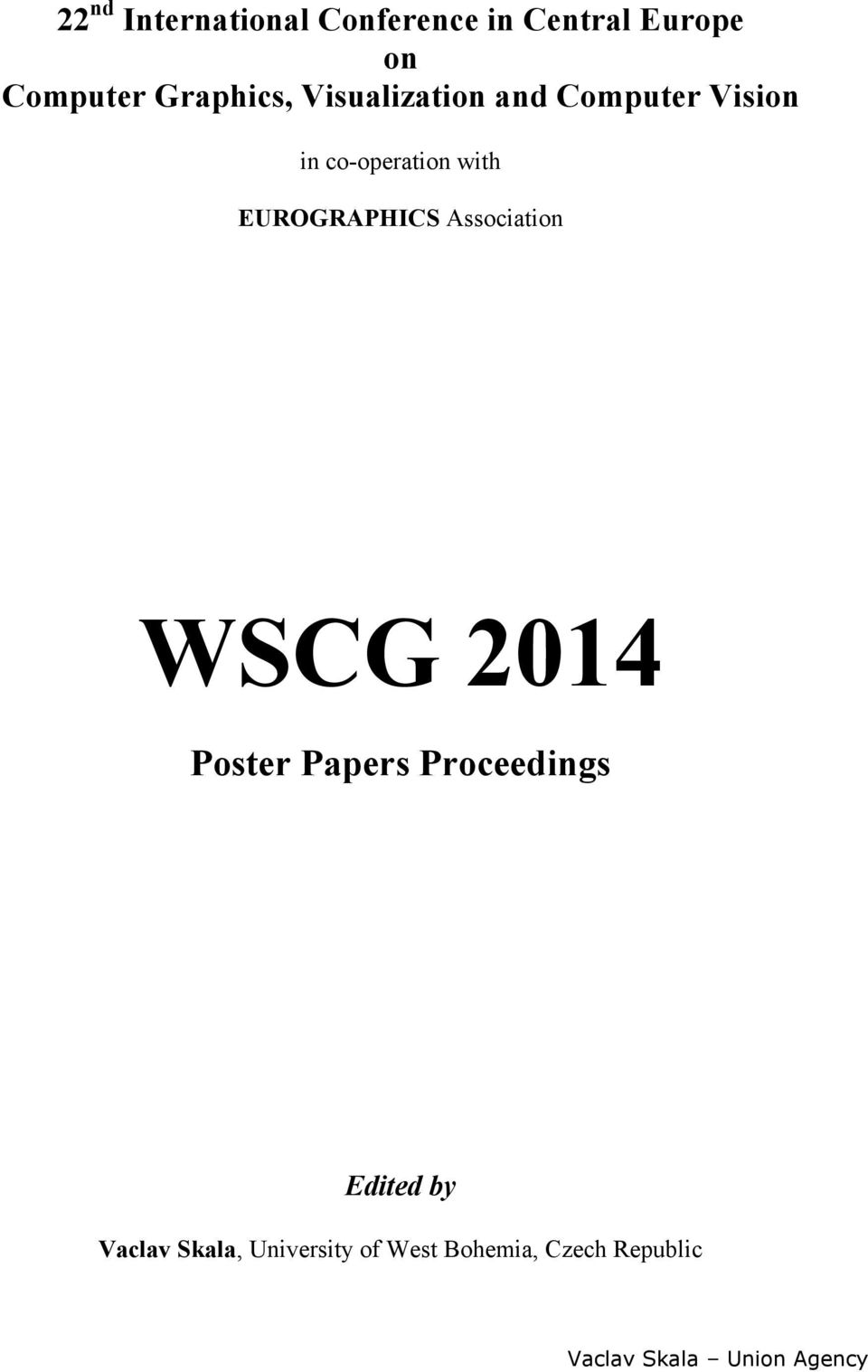 EUROGRAPHICS Association WSCG 2014 Poster Papers Proceedings Edited