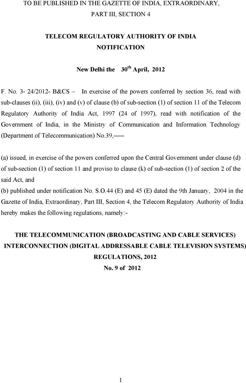 of India Act, 1997 (24 of 1997), read with notification of the Government of India, in the Ministry of Communication and Information Technology (Department of Telecommunication) No.