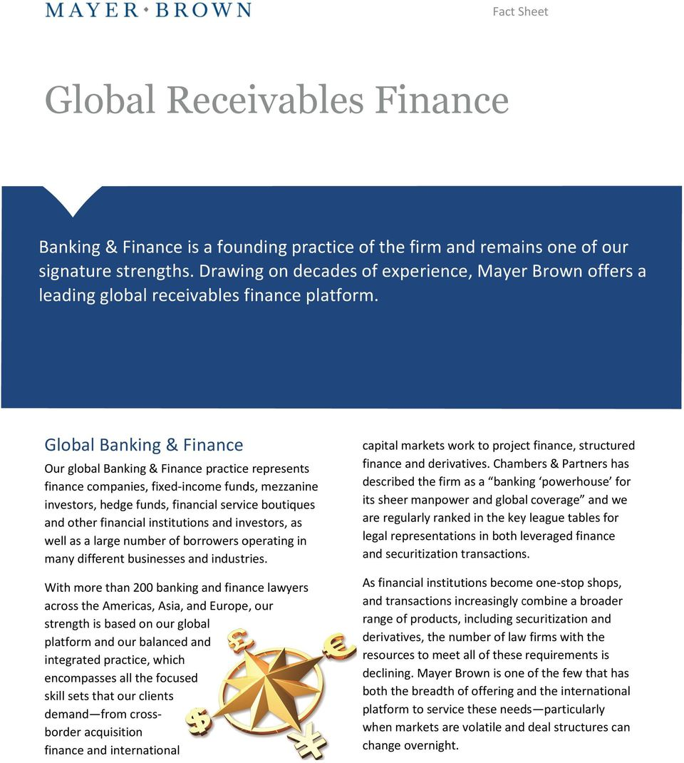 Global Banking & Finance Our global Banking & Finance practice represents finance companies, fixed-incomeincome funds, mezzanine investors, hedge funds, financial service boutiques and other