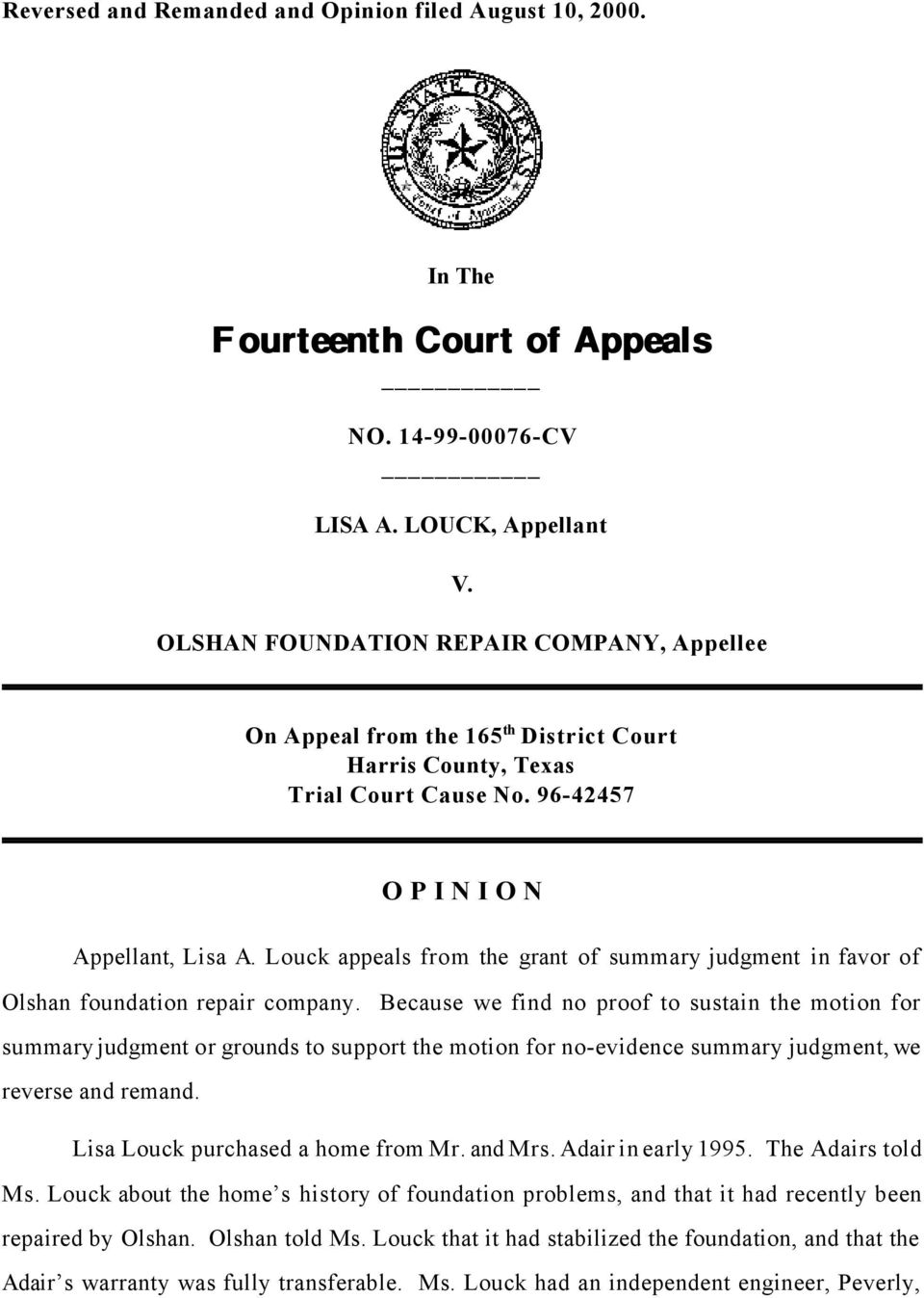 Louck appeals from the grant of summary judgment in favor of Olshan foundation repair company.