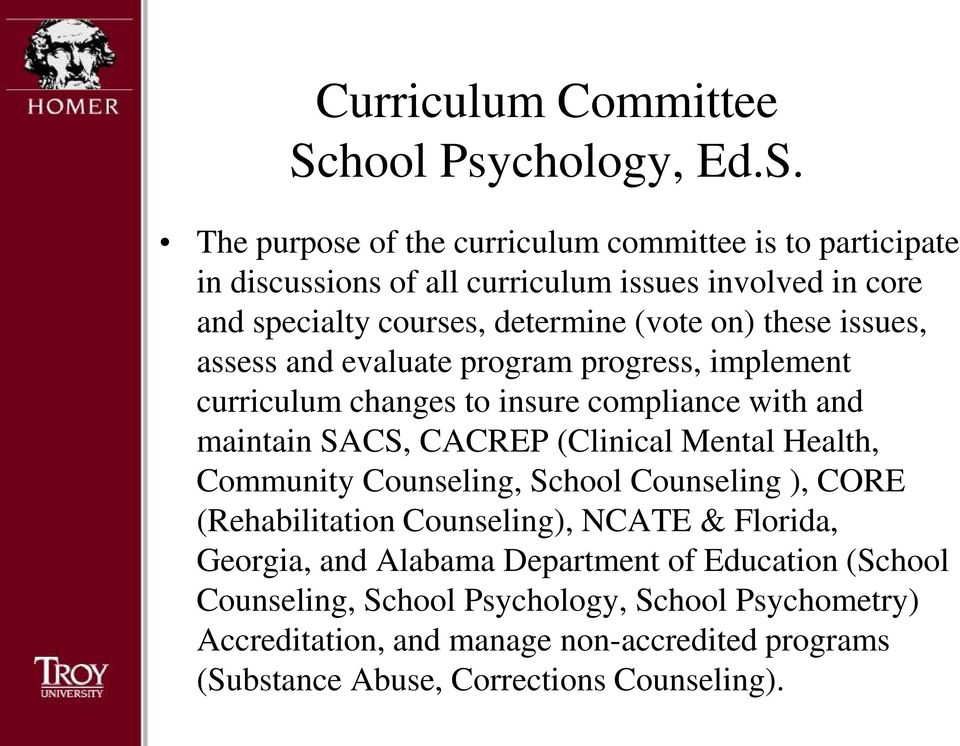 CACREP (Clinical Mental Health, Community Counseling, School Counseling ), CORE (Rehabilitation Counseling), NCATE & Florida, Georgia, and Alabama