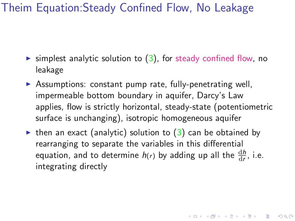 steady-state (potentiometric surface is unchanging), isotropic homogeneous aquifer then an exact (analytic) solution to (3) can be