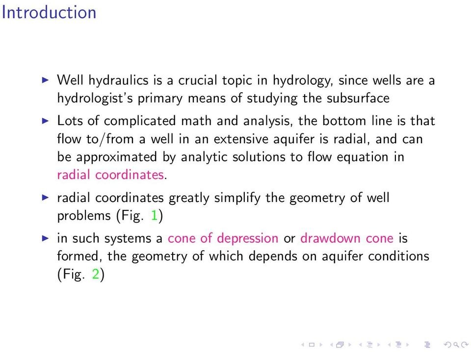 approximated by analytic solutions to flow equation in radial coordinates.