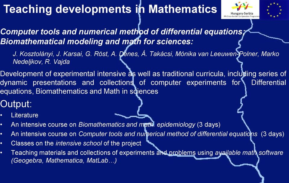 Vajda Development of experimental intensive as well as traditional curricula, including series of dynamic presentations and collections of computer experiments for Differential equations,