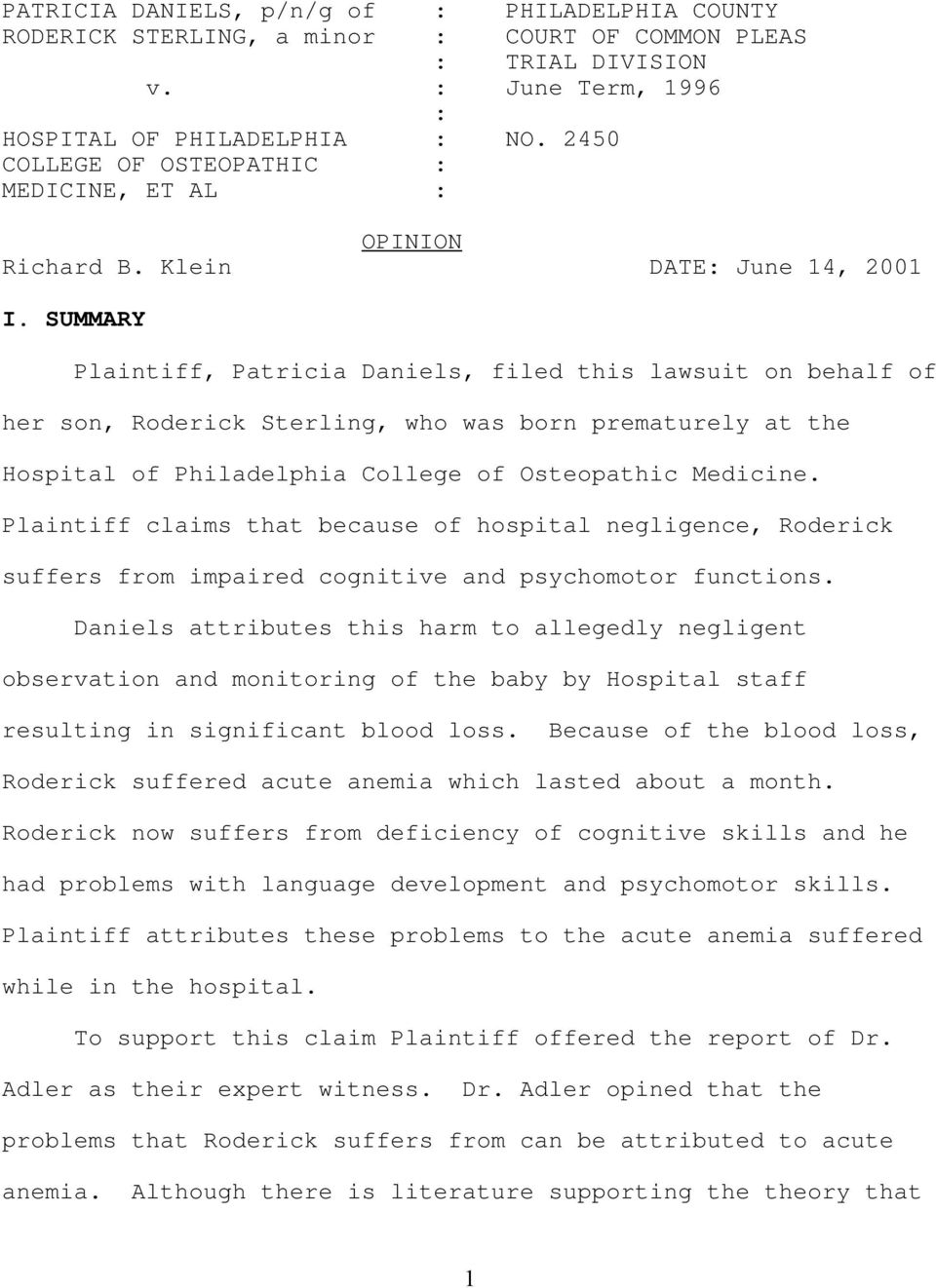 SUMMARY Plaintiff, Patricia Daniels, filed this lawsuit on behalf of her son, Roderick Sterling, who was born prematurely at the Hospital of Philadelphia College of Osteopathic Medicine.