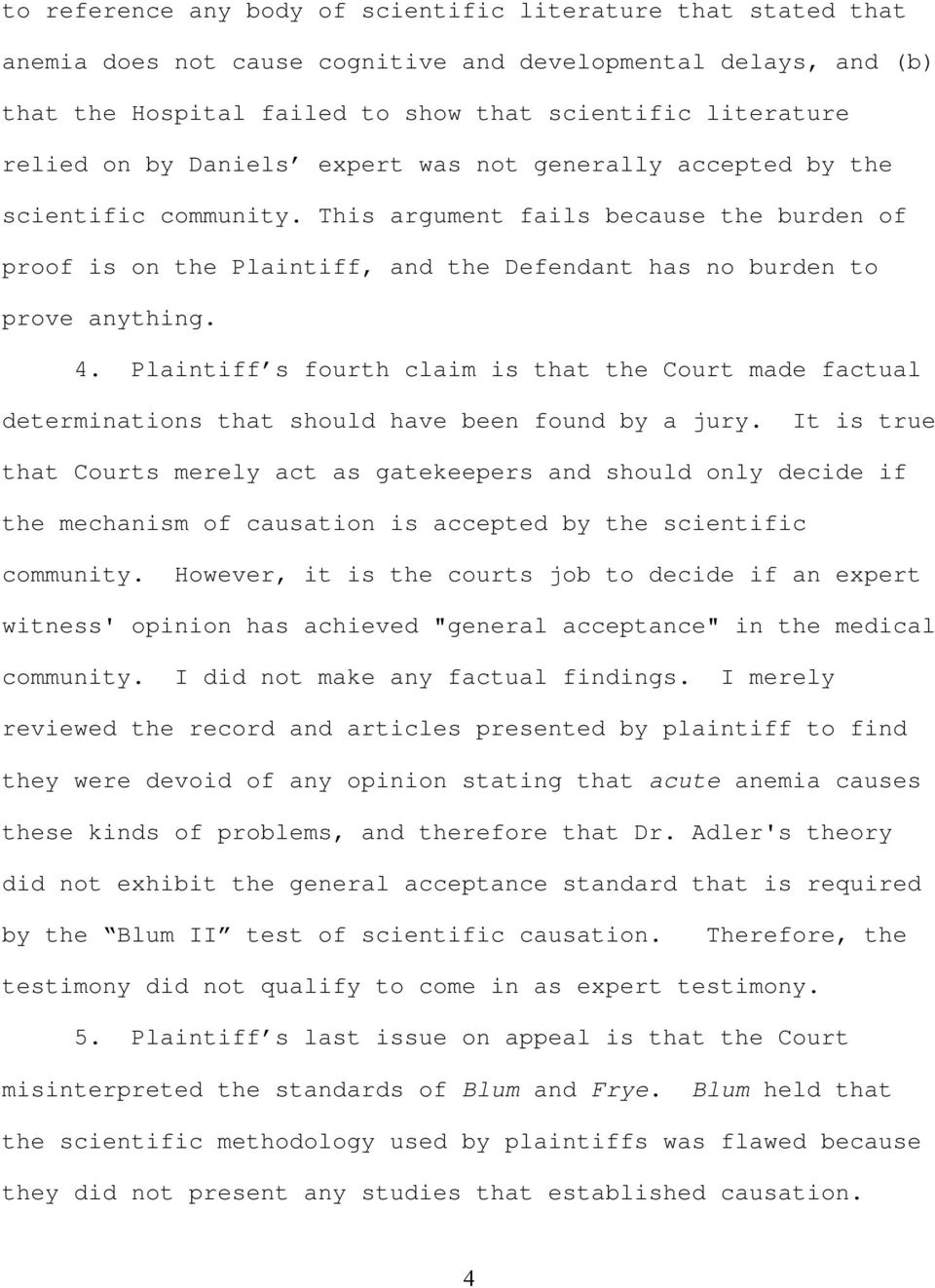 Plaintiff s fourth claim is that the Court made factual determinations that should have been found by a jury.