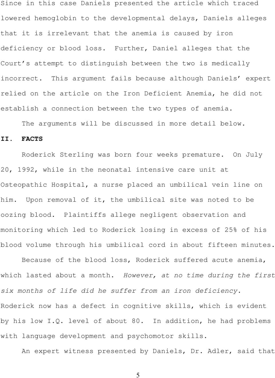 This argument fails because although Daniels expert relied on the article on the Iron Deficient Anemia, he did not establish a connection between the two types of anemia.