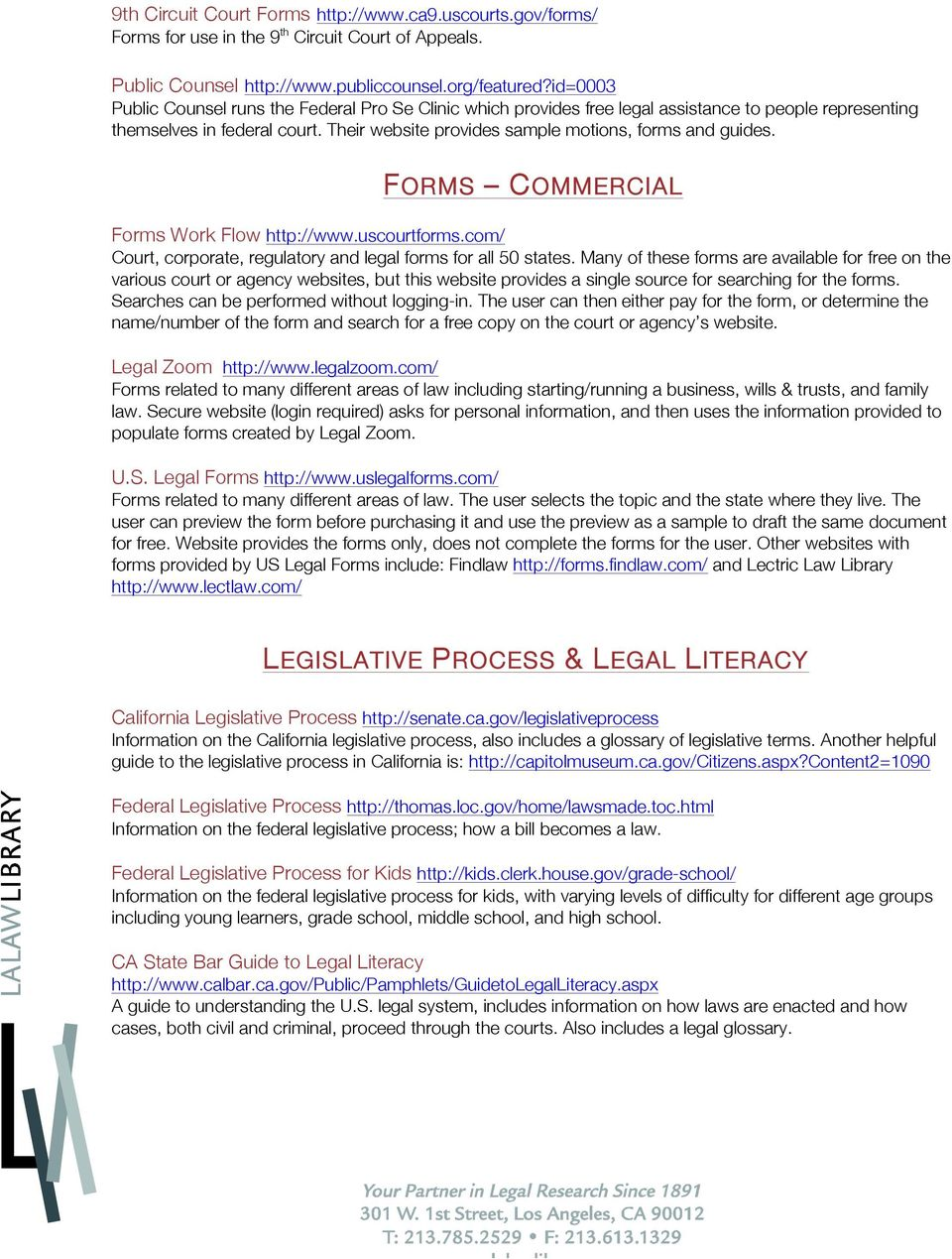 FORMS COMMERCIAL Forms Work Flow http://www.uscourtforms.com/ Court, corporate, regulatory and legal forms for all 50 states.