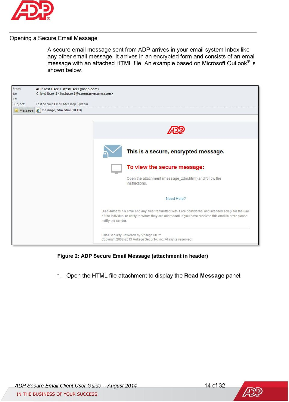 An example based on Microsoft Outlook is shown below. Figure 2: ADP Secure Email Message (attachment in header) 1.