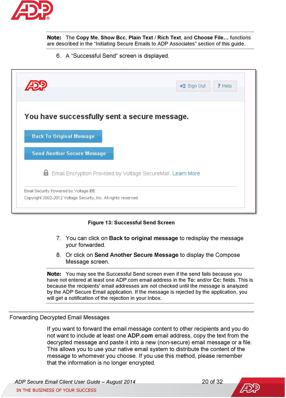 Or click on Send Another Secure Message to display the Compose Message screen. Note: You may see the Successful Send screen even if the send fails because you have not entered at least one ADP.