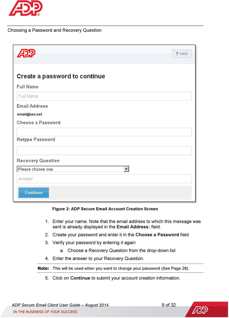 Create your password and enter it in the Choose a Password field 3. Verify your password by entering it again a.