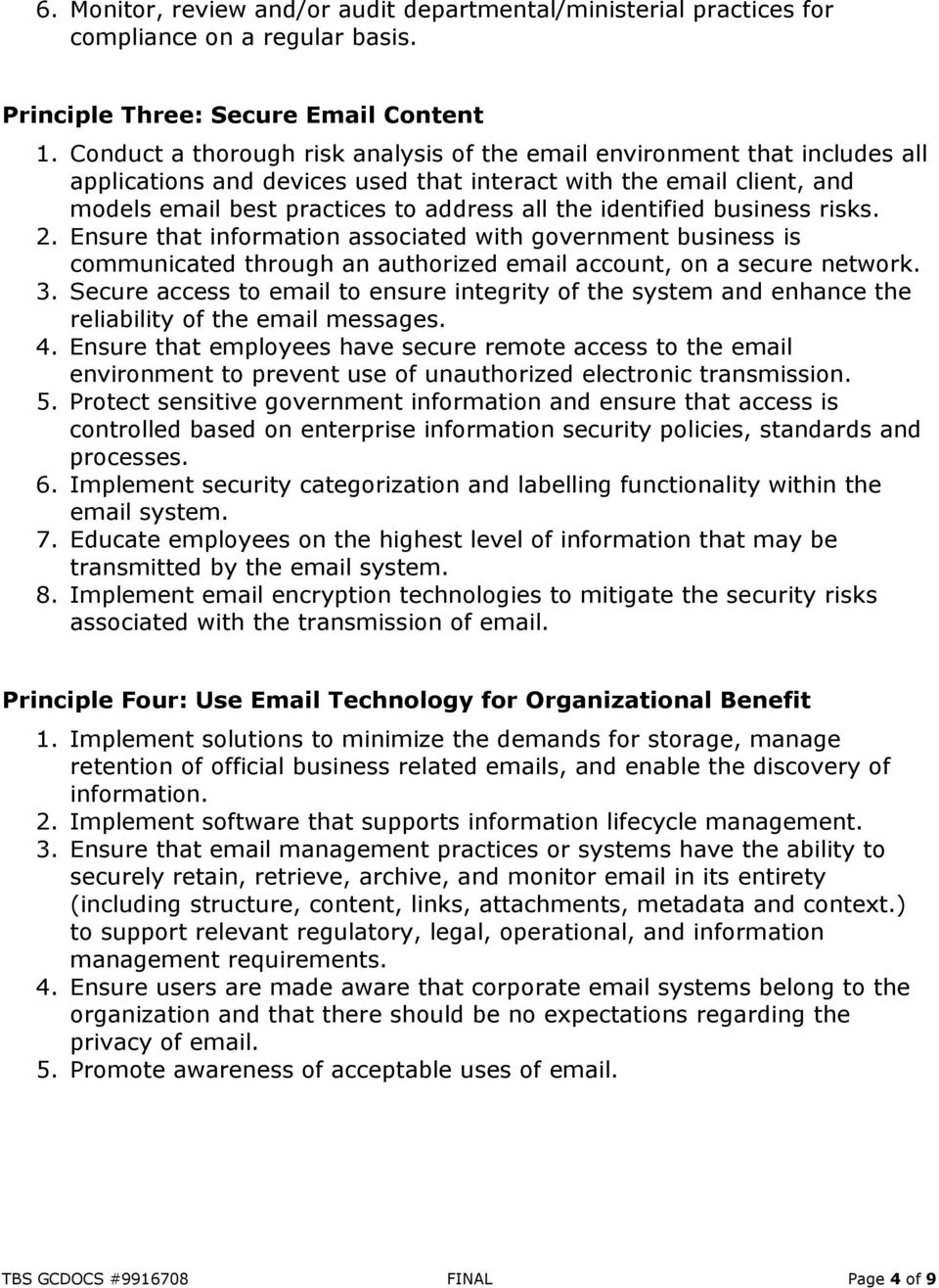 identified business risks. 2. Ensure that information associated with government business is communicated through an authorized email account, on a secure network. 3.