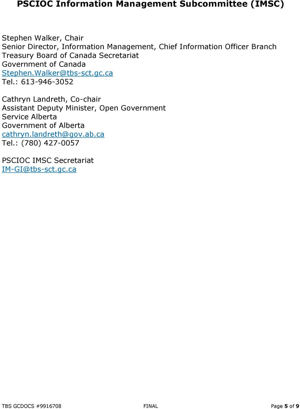 : 613-946-3052 Cathryn Landreth, Co-chair Assistant Deputy Minister, Open Government Service Alberta Government of Alberta