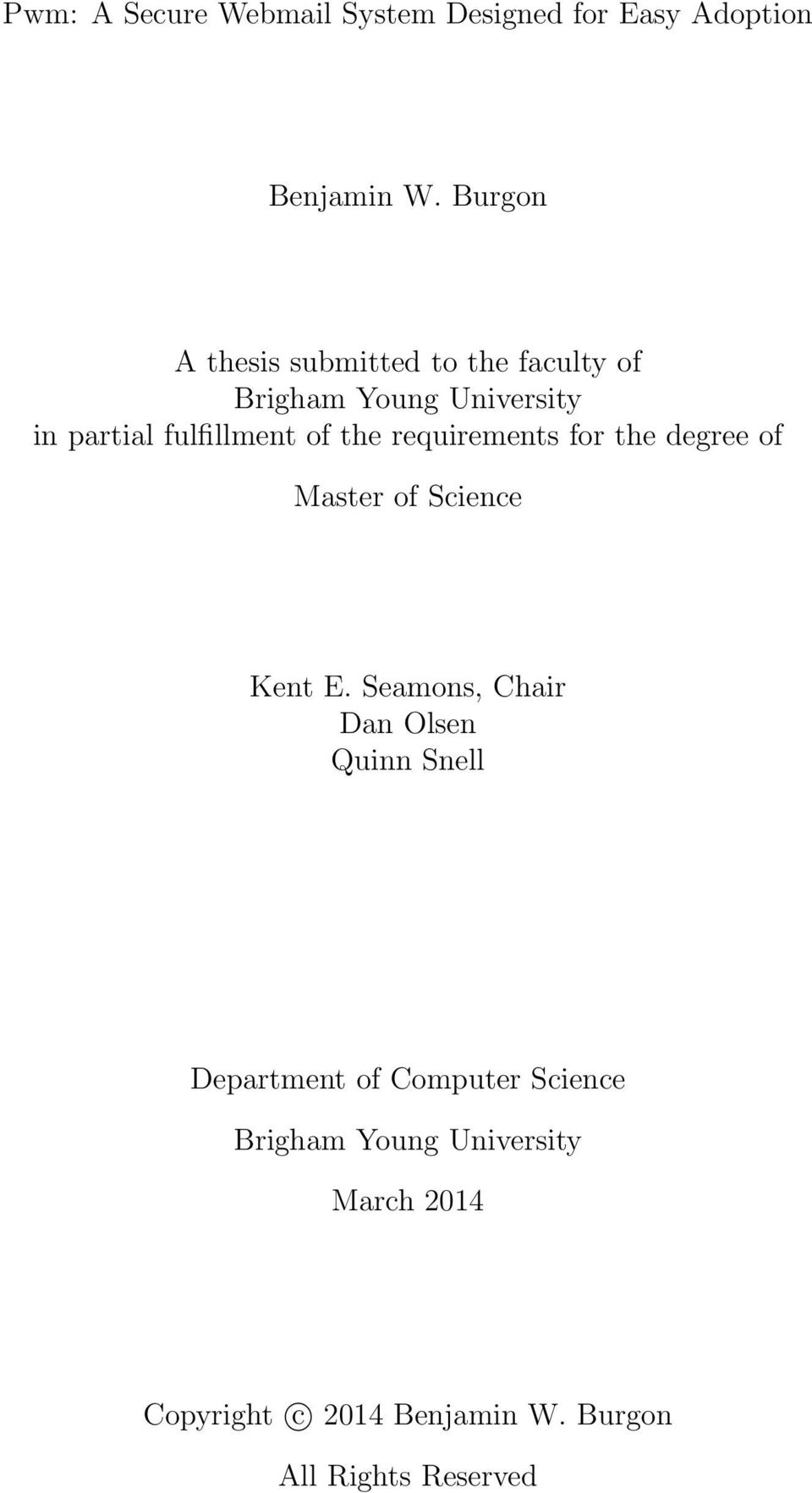 the requirements for the degree of Master of Science Kent E.