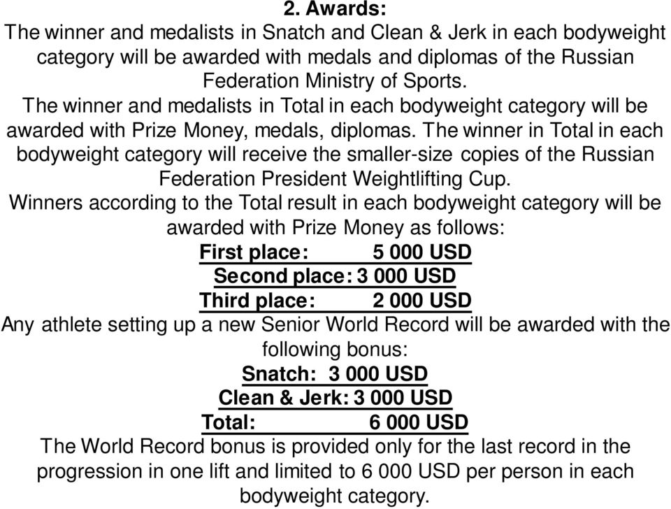 The winner in Total in each bodyweight category will receive the smaller-size copies of the Russian Federation President Weightlifting Cup.