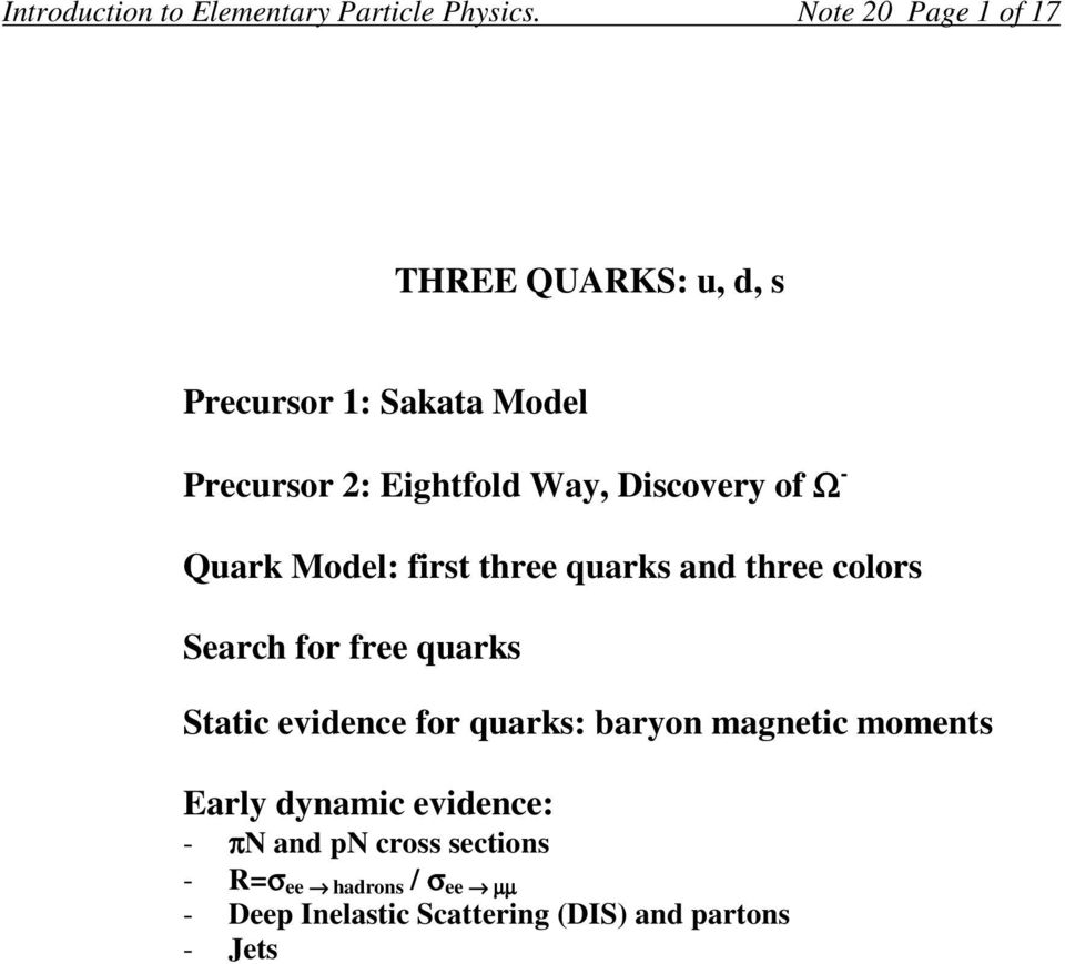 Discovery of Ω - Quark Model: first three quarks and three colors Search for free quarks Static