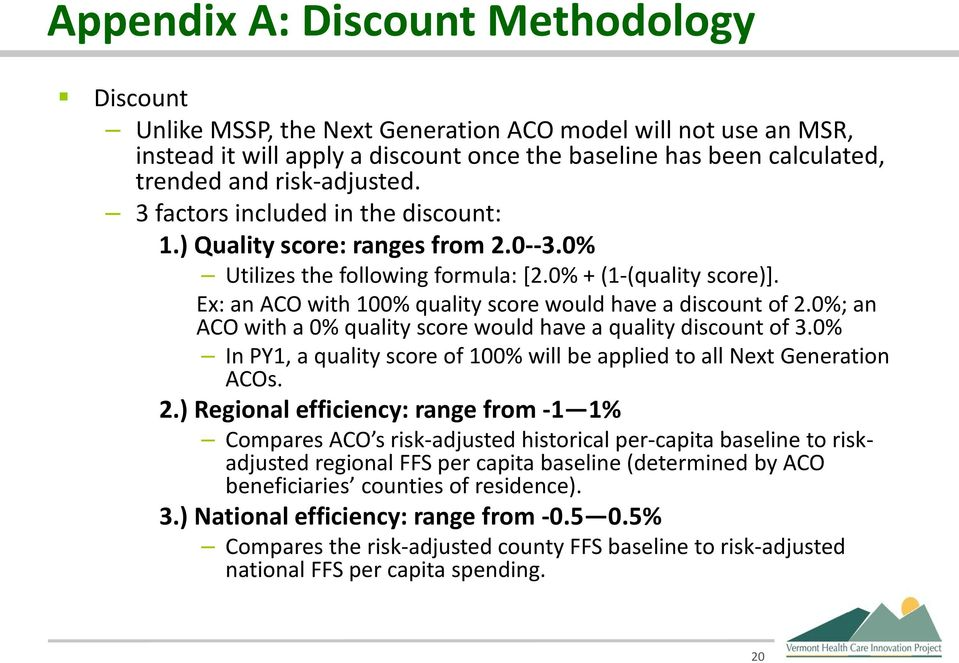 Ex: an ACO with 100% quality score would have a discount of 2.0%; an ACO with a 0% quality score would have a quality discount of 3.