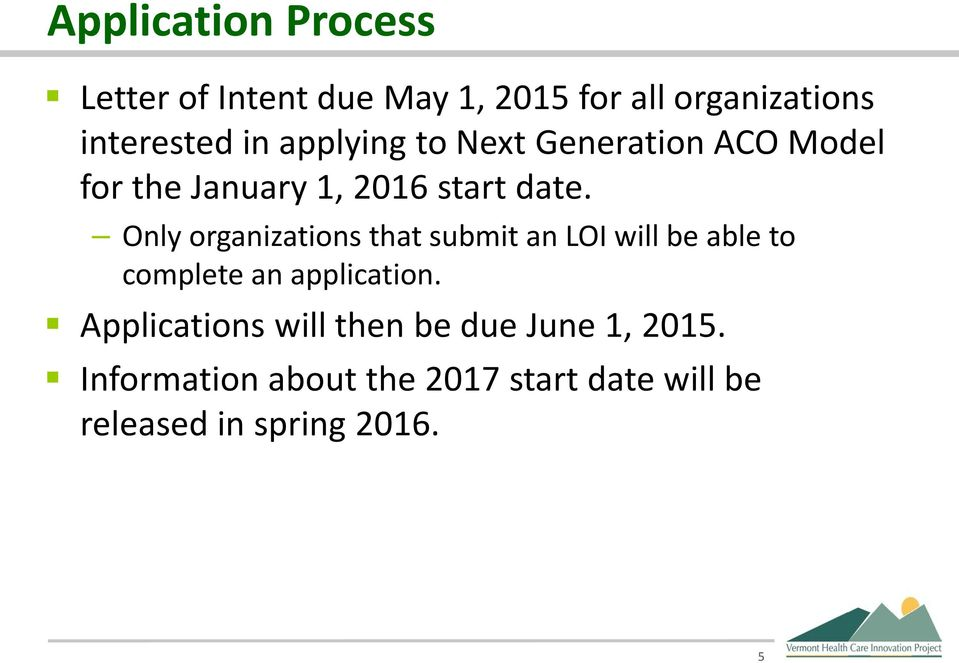 Only organizations that submit an LOI will be able to complete an application.