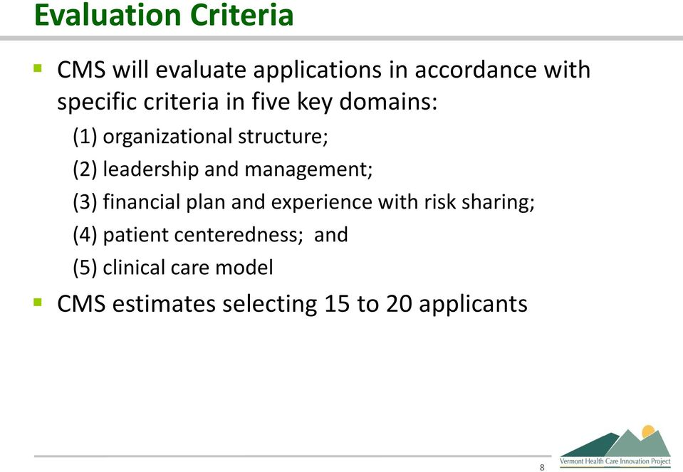 management; (3) financial plan and experience with risk sharing; (4) patient