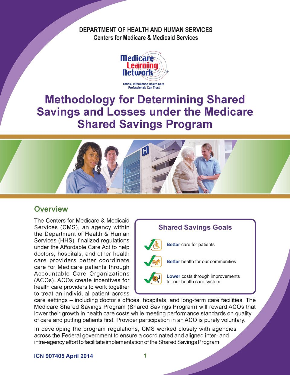 health care providers better coordinate care for Medicare patients through Accountable Care Organizations (ACOs).