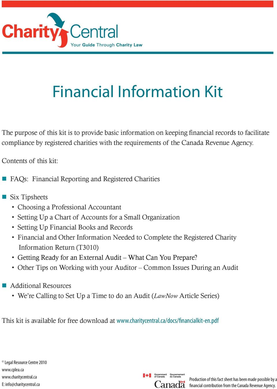 Contents of this kit: FAQs: Financial Reporting and Registered Charities Six Tipsheets Choosing a Professional Accountant Setting Up a Chart of Accounts for a Small Organization Setting Up Financial