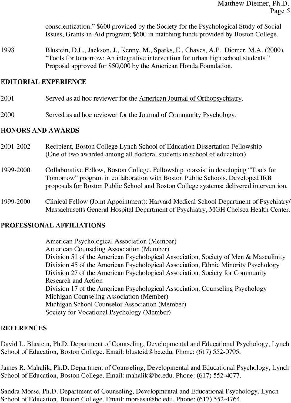 Proposal approved for $50,000 by the American Honda Foundation. EDITORIAL EXPERIENCE 2001 Served as ad hoc reviewer for the American Journal of Orthopsychiatry.