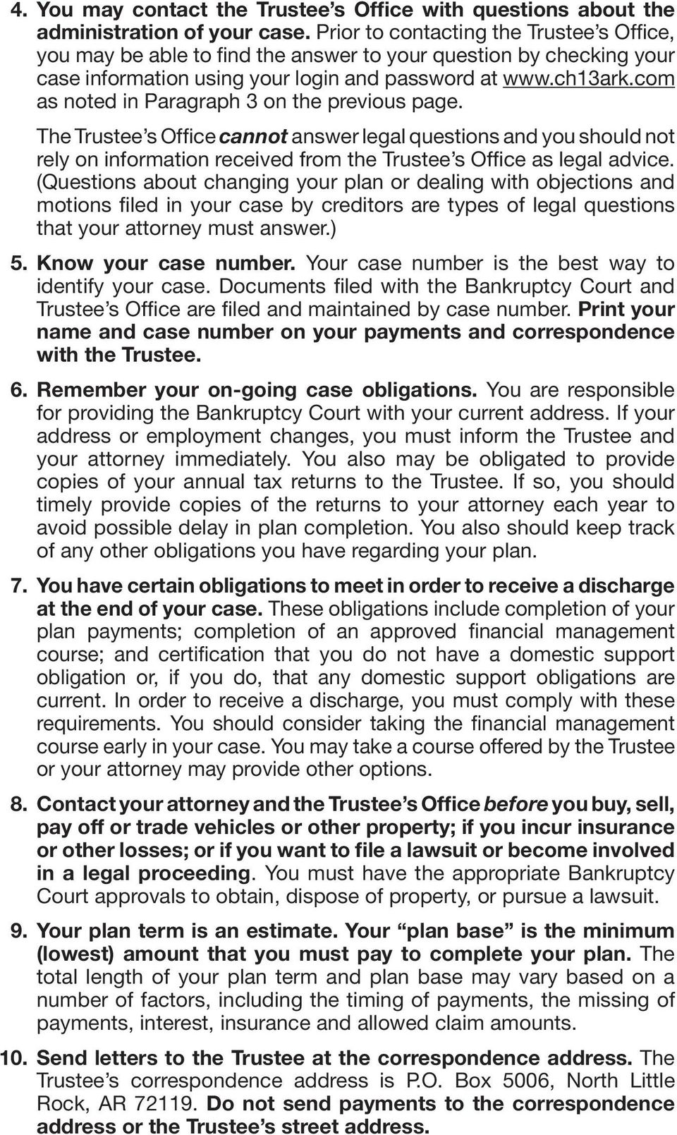 com as noted in Paragraph 3 on the previous page. The Trustee s Office cannot answer legal questions and you should not rely on information received from the Trustee s Office as legal advice.