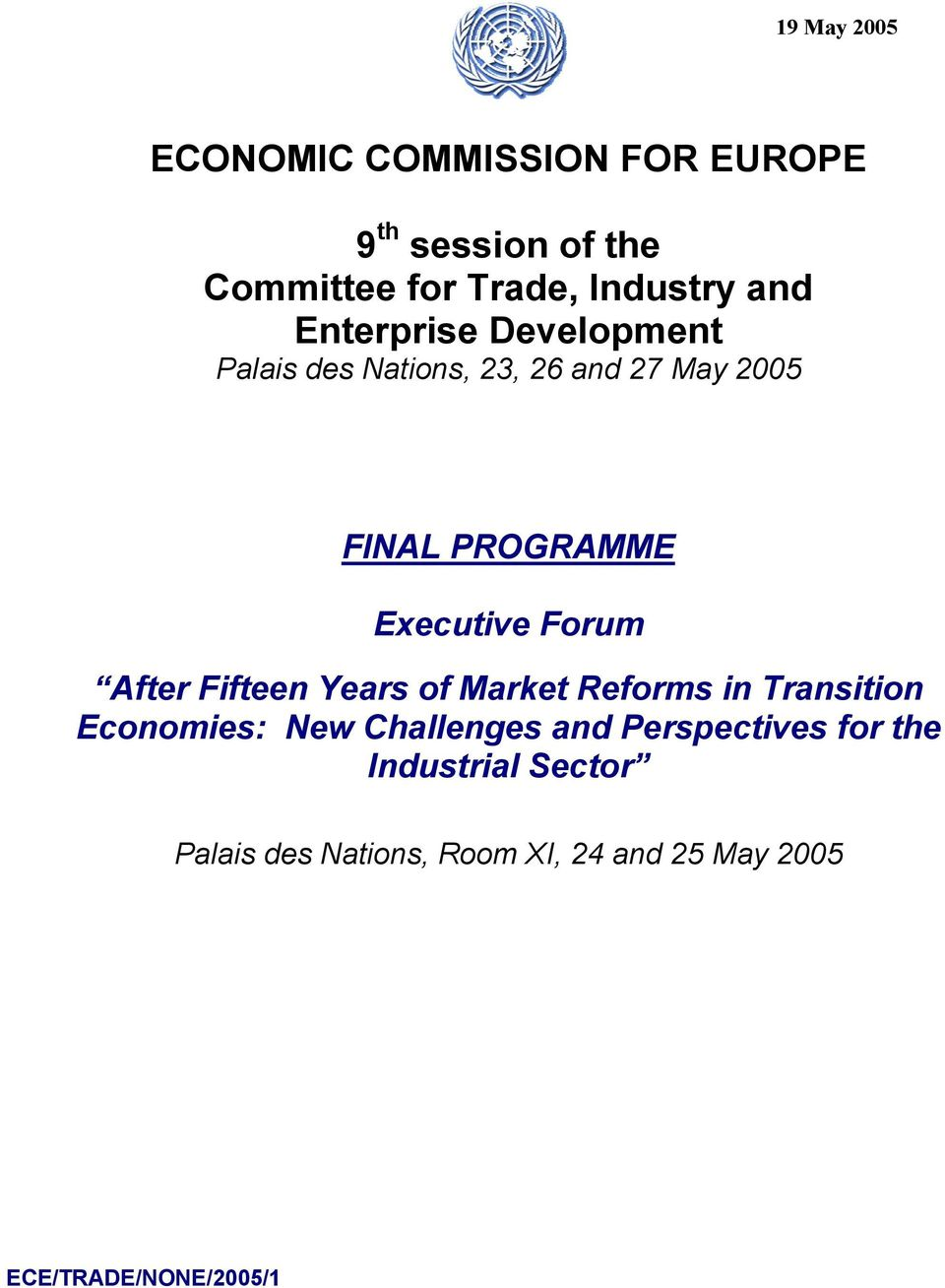 Forum After Fifteen Years of Market Reforms in Transition Economies: New Challenges and