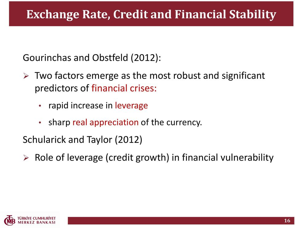 crises: rapid increase in leverage sharp real appreciation of the currency.