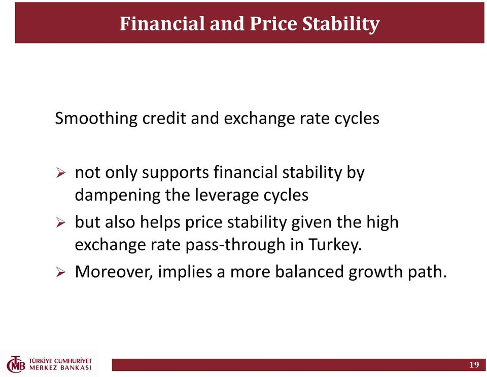 leverage cycles but also helps price stability given the high
